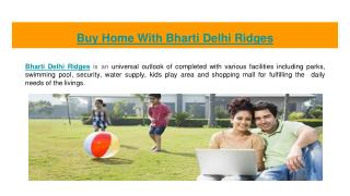 Bharti Delhi Ridges Settle A New Project with 2,2.5,3,3.3,4,5 Bhk Flats At Surajkund Faridabad