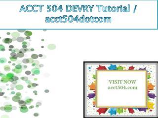 ACCT 504 professional tutor/ acct504dotcom
