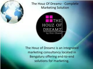 The Houz Of Dreamz - Complete Marketing Solution