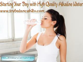 Starting Your Day with High Quality Alkaline Water