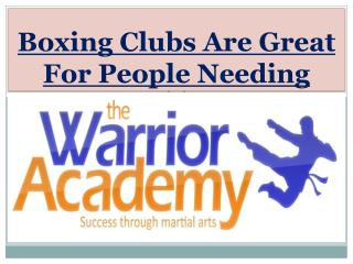 Boxing Clubs Are Great For People Needing