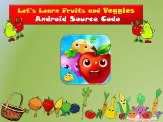 Let's Learn Fruits & Veggies Source Code - Most Played Game of Today