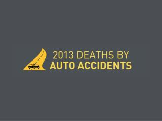 2013 Deaths by Auto Accidents [infographic]