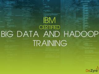 IBM certified Bigdata and hadoop training