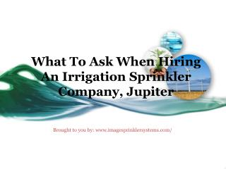 What To Ask When Hiring An Irrigation Sprinkler Company, Jupiter