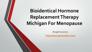Bioidentical Hormone Replacement Therapy Michigan For Menopause