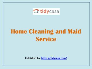 Tidy Casa-Home Cleaning and Maid Service