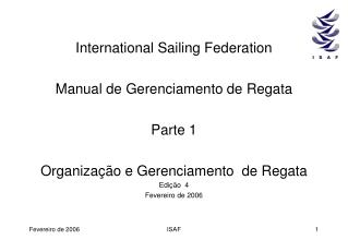 International Sailing Federation  Manual de Gerenciamento de Regata  Parte 1  Organiza  o e Gerenciamento  de Regata Edi