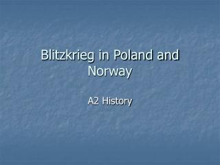 Blitzkrieg in Poland and Norway