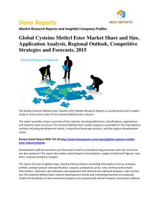 Cysteine Methyl Ester Trends, Regional Outlook,  Regional Outlook & Forecasts to 2015