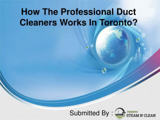 How The Professional Duct Cleaners Works In Toronto