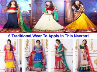 6 Traditional Wear To Apply In This Navratri