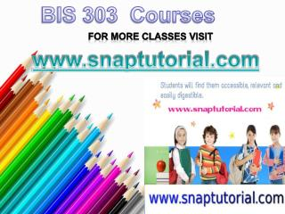 BIS 303   Apprentice tutors/snaptutorial