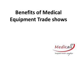 Benefits of Medical Equipment Trade shows