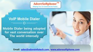 Mobile Dialer being adopted for vast conversation over the world intensely