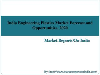 India Engineering Plastics Market Forecast and Opportunities, 2020