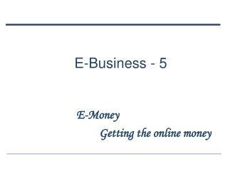 E-Money Getting The Online Money