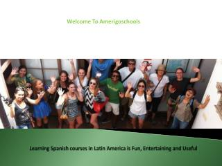 Learning Spanish courses in Latin America is Fun, Entertaining and Useful