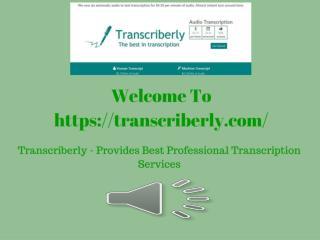 Transcriberly - Provides Professional Transcription Services