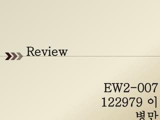 EW2-007 Class Review