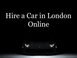 Hire a Car in London Online