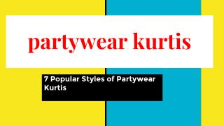 7 Popular Styles of Partywear Kurtis
