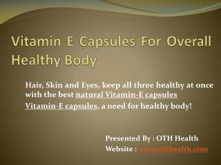Vitamin E Capsules For Healthy Body