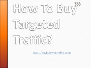 Targeted Traffic Buying Tips