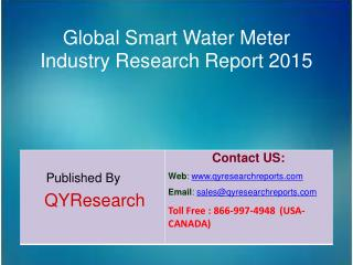 Global Smart Water Meter Market 2015 Industry Study, Trends, Development, Growth, Overview, Insights and Outlook