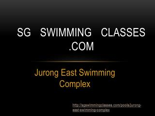 Sg swimming classes- jurong east swimming complex