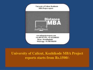 University of Calicut, Kozhikode MBA Project reports starts from Rs.1500/-