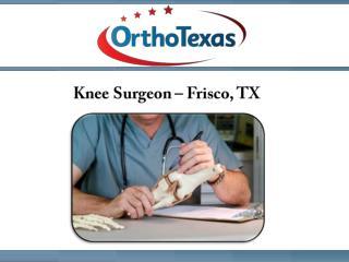 Knee Surgeon, Frisco, TX