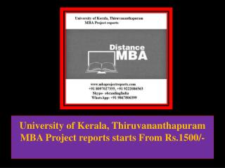 University of Kerala, Thiruvananthapuram MBA Project reports starts From Rs.1500/-