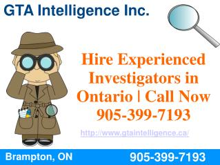 Hire Experienced Investigators in Ontario | Call Now  905-399-7193
