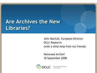 Are Archives the New Libraries