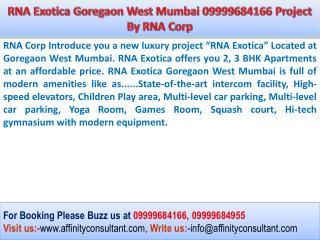 RNA Exotica Goregaon Luxury Apartments For Sale @ 0999968495