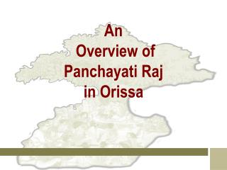 An  Overview of Panchayati Raj  in Orissa