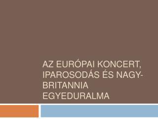 Az eur pai koncert, iparosod s  s Nagy-Britannia egyeduralma