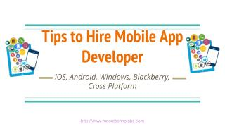 Tips and advice to follow when hiring a mobile app developer for your business app idea.