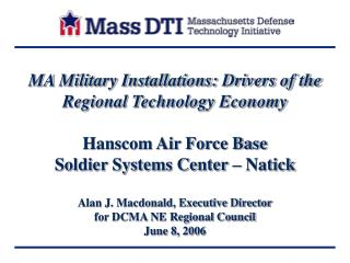 MA Military Installations: Drivers of the Regional Technology Economy  Hanscom Air Force Base Soldier Systems Center   N