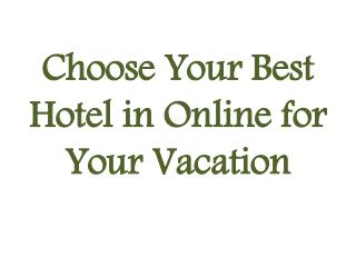 Best Hotels Online for Vacation