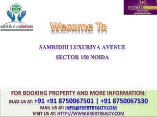 Samridhi Luxuriya Avenue ##  91 8750067501 @@ Book Now