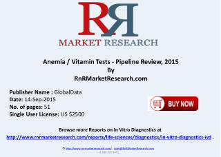Anemia - Vitamin Tests pipeline products Review 2015