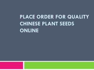 Place Order for Quality Chinese Plant Seeds Online