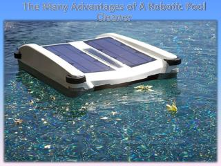 The Many Advantages of A Robotic Pool Cleaner