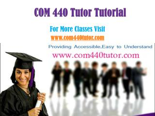 COM 440 Tutor Peer Educator /com440tutordotcom