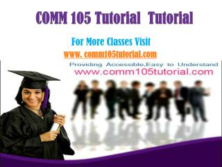 COMM 105 Tutorial Peer Educator/comm105tutorialdotcom