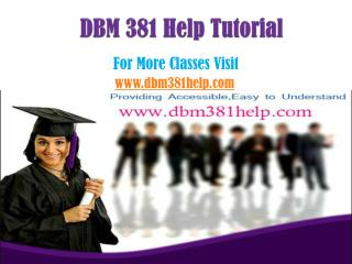 DBM 381 Help Tutorial /dbm381helpdotcom
