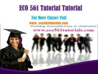 ECO 561 Tutorial Peer Educator/eco561tutorialdotcom