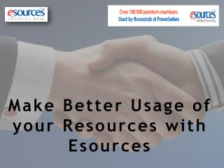 Make Better Usage of your Resources with Esources
